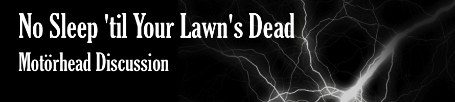 No Sleep 'til Your Lawn's Dead - Motorhead Discussion